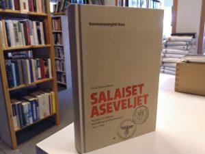 Salaiset aseveljet - Suomen ja saksan turvallisuuspoliisiyhteistyö 1933-1944 (Oula Silvennoinen)