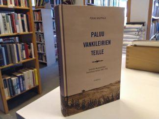 Paluu vankileirien teille - Suomesta Neuvostoliittoon luovutettujen kohtalo 1940-1955 (Pekka Kauppala)