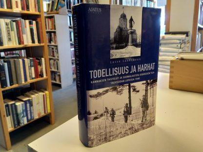Todellisuus ja harhat - Kannaksen taistelut ja suomalaisten joukkojen tila talvisodan lopussa 1940 (Lasse Laaksonen)