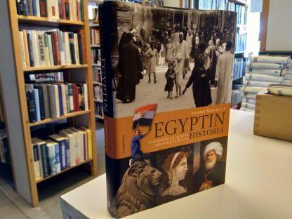 Egyptin historia - Kleopatran ajasta arabikevääseen (Andrei Sergejeff)