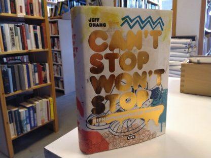 Can't Stop Won't Stop - Hiphopsukupolven historia (Jeff Chang)