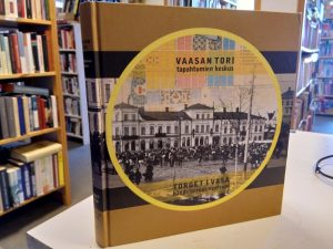 Vaasan tori - Tapahtumien keskus / Torget i Vasa - Händelsernas centrum