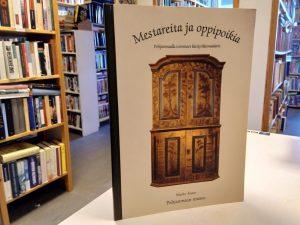 Mestareita ja oppipoikia - Pohjanmaalla toimineet käsityöläismaalarit (Marko Kasto)