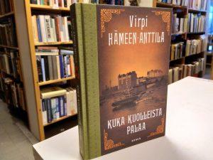 Hämeen-Anttila, Virpi - Kuka kuolleista palaa