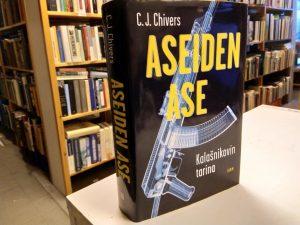 Aseiden ase - Kalasnikovin tarina (C.J. Chivers)