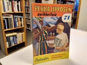 Pekka Lipposen seikkailuja 71 - Välikohtaus Assamissa (Outsider)