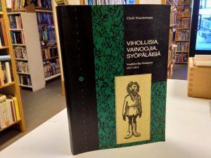 Vihollisia, vainoojia, syöpäläisiä - Venäläisviha Suomessa 1917-1923 (Outi Karemaa)