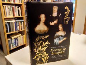 Korsetti ja Krusifiksi - Vaikutusvaltaisia barokin ajan pariisittaria (Rose-Marie Peake, Riikka-Maria Rosenberg)