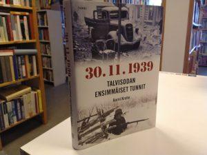 30.11.1939 Talvisodan ensimmäiset tunnit (Aarni Krohn)