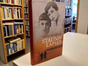 Stalinin lapset - Sodan ja rakkauden arvet (Owen Matthews)