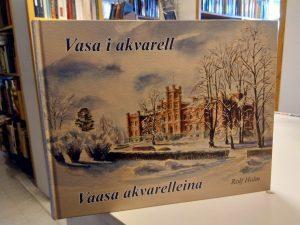 Vaasa akvarelleina / Vasa i akvarell (Rolf Holm)