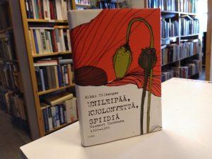 Unileipää, kuolonvettä, spiidiä - Huumeet Suomessa 1800-1950 (Mikko Ylikangas)